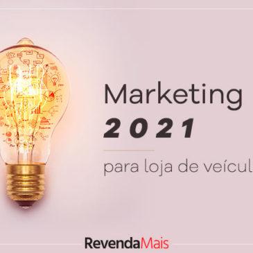 Tendências de Marketing para revenda de veículos em 2021